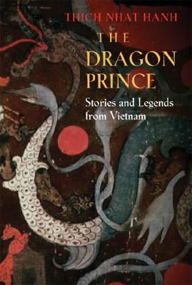 The Dragon Prince By Nhat Hanh, Thich